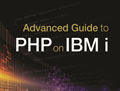 Advanced Guide to PHP on IBM i